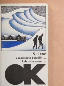Siegfried Lenz - Városszerte beszélik.../Lehmann meséi... [antikvár]