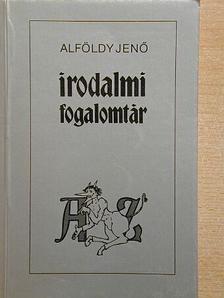 Alföldy Jenő - Irodalmi fogalomtár [antikvár]