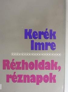 Kerék Imre - Rézholdak, réznapok [antikvár]