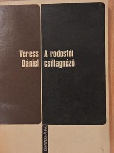 Veress Dániel - A rodostói csillagnéző [antikvár]