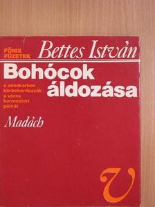 Bettes István - Bohócok áldozása [antikvár]