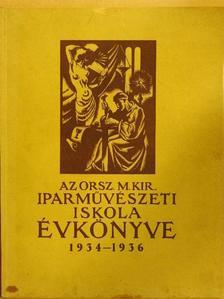 Dr. Kovács János - Az Országos Magyar Királyi Iparművészeti Iskola Évkönyve 1934-1936 [antikvár]