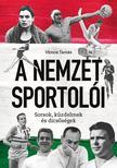 Vámos Tamás - A Nemzet Sportolói - Sorsok, küzdelmek és dicsőségek