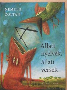 Németh Zoltán - Állati nyelvek, állati versek [antikvár]