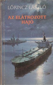 LŐRINCZ L. LÁSZLÓ - Az elátkozott hajó [antikvár]