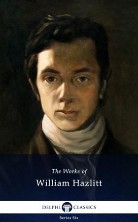Hazlitt William - Delphi Collected Works of William Hazlitt (Illustrated) [eKönyv: epub, mobi]