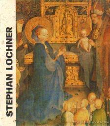 Eisler János - Stephan Lochner [antikvár]