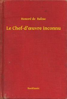 Honoré de Balzac - Le Chef-d'ouvre inconnu [eKönyv: epub, mobi]