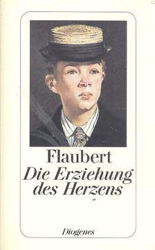 Gustave Flaubert - Die Erziehung des Herzens - Geschichte eines jungen Mannes [antikvár]