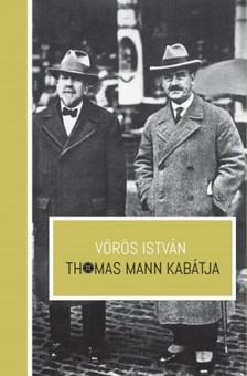 VÖRÖS ISTVÁN - Thomas Mann kabátja [eKönyv: epub, mobi]