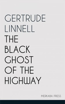 Linnell Gertrude - The Black Ghost of the Highway [eKönyv: epub, mobi]