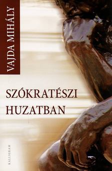 Vajda Mihály - Szókratészi huzatban [antikvár]