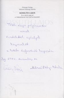 Diószegi György, Bakosné Diószegi Mónika - Kossuth Lajos és a Pesti Hirlap a társadalmi változtatásokért (dedikált) [antikvár]