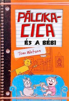Tom Watson - Pálcikacica és a bébi