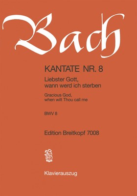J. S. Bach - KANTATE NR. 8 - LIEBSTER GOTT, WANN WERD ICH STERBEN - BWV 8 - KLAVIERAUSZUG