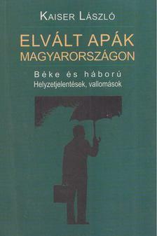 Kaiser László - Elvált apák Magyarországon [antikvár]