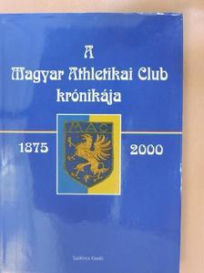Dr. Szabó Lajos - A Magyar Athletikai Club krónikája 1875-2000 [antikvár]