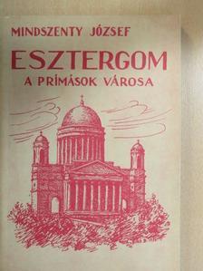 Mindszenty József - Esztergom [antikvár]