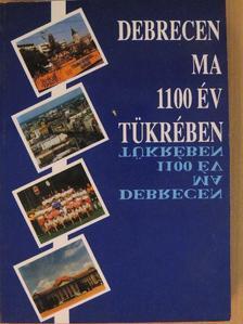Balogh István - Debrecen ma 1100 év tükrében [antikvár]