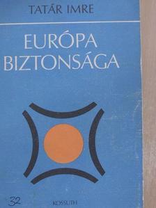 Tatár Imre - Európa biztonsága [antikvár]