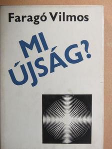 Faragó Vilmos - Mi újság? [antikvár]