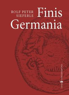 Rolf Peter Sieferle - Finis Germania