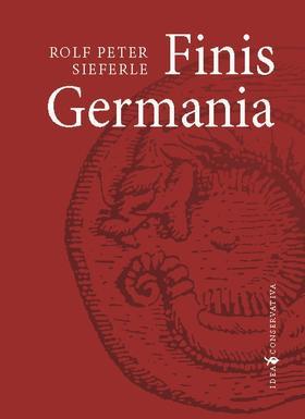 Rolf Peter Sieferle - Finis Germania