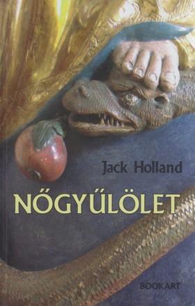 HOLLAND, JACK - NŐGYŰLÖLET