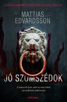 Mattias Edvardsson - Jó szomszédok [eKönyv: epub, mobi]