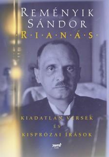 Reményik Sándor - Rianás - Kiadatlan versek és kisprózai írások [eKönyv: epub, mobi]