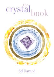 Sol Rayond - The Crystal Book [eKönyv: epub, mobi]