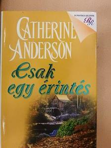 Catherine Anderson - Csak egy érintés [antikvár]