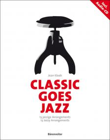 KLEEB, JEAN - CLASSIC GOES JAZZ, 13 JAZZIGE ARRANGEMENTS FÜR KLAVIER INCL. AUDIO-CD
