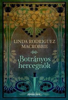 Linda Rodriguez McRobbie - Botrányos hercegnők