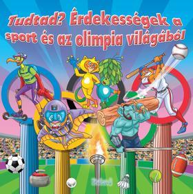 Lengyel Orsolya - Tudtad? Érdekességek a sport és az olimpia világából