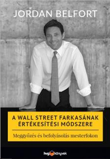 Jordan Belfort - A Wall Street farkasának értékesítési módszere