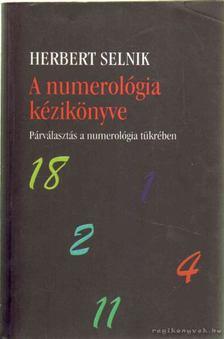 SELNIK, HERBERT - A numerológia kézikönyve [antikvár]