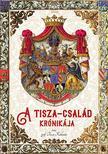 gróf Tisza Kálmán - A Tisza-család krónikája