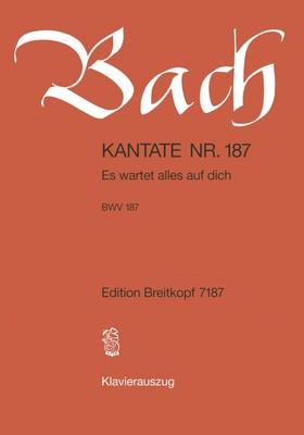 J. S. Bach - KANTATE NR. 187 - ES WARTET ALLES AUF DICH - BWV 187 - KLAVIERAUSZUG