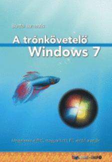 BÁRTFAI BARNABÁS - A trónkövetelő Windows 7 - Megjelenés előtti magyarított RC verzió alapján [antikvár]