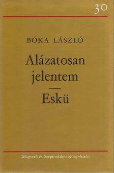 Boka László - Alázatosan jelentem / Eskü [antikvár]