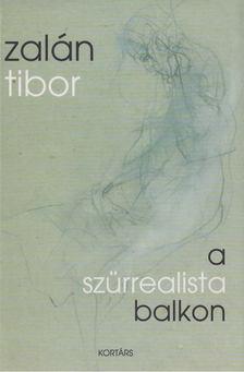 Zalán Tibor - A szürrealista balkon [antikvár]