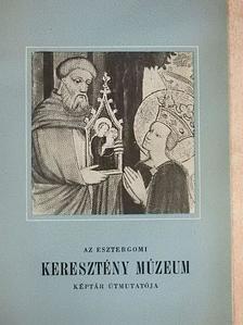 Mojzer Miklós - Az esztergomi Keresztény Múzeum képtár útmutatója [antikvár]