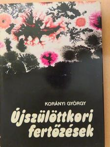 Dr. Korányi György - Újszülöttkori fertőzések [antikvár]