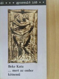 Beke Kata - ...mert az ember kétnemű (dedikált példány) [antikvár]