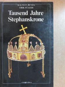 Benda Kálmán - Tausend Jahre Stephanskrone [antikvár]