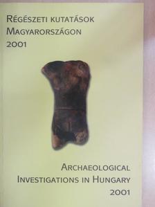 Bende Lívia - Régészeti kutatások Magyarországon 2001 [antikvár]
