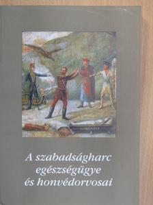 Antal Lajos - A szabadságharc egészségügye és honvédorvosai II. (töredék) [antikvár]