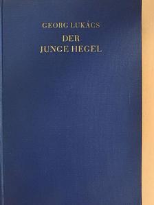Georg Lukács - Der Junge Hegel [antikvár]