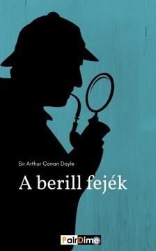 Arthur Conan Doyle - A berill fejék [eKönyv: epub, mobi]